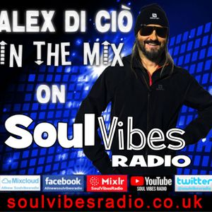 Alex Di Cio In The Mix on Soul Vibes Radio EXCLUSIVE MIX