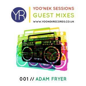 Yoo'nek Sessions // The Guest Mixes // 001 Adam Fryer