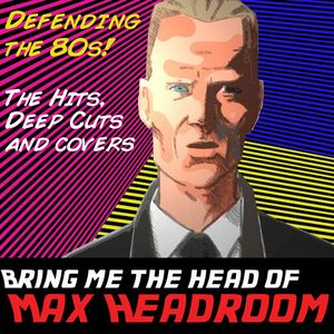 Bring Me The Head of Max Headroom: Episode 8