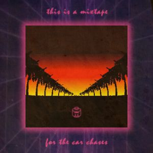 this is a mixtape: for the car chases (part 1 & 2)