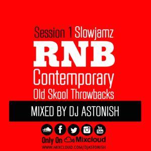 Slowjamz RNB Contemporary Old Skool Throwbacks Session 1 @DJASTONISH