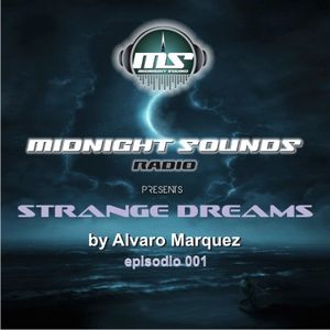 The MidNight Sounds Radio Pres Strange Dreams by Alvaro Marquez episodio 001
