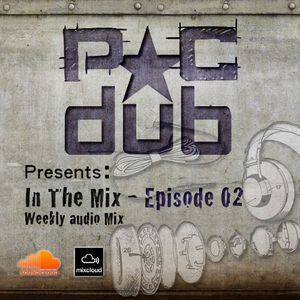 PC Dub Presents: In The Mix - Episode 02