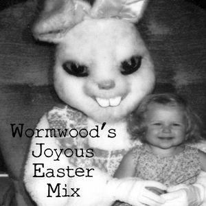 Wormwood's Joyous Easter Mix
