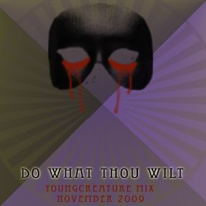 YoungCreature Do What Thou Wilt Mix