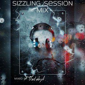 Sizzling Session Mix 1 (Soulful Mix 2017) - Mixed by Dadabyt.