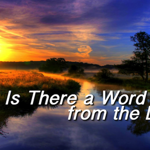 Is There a Word from the Lord?