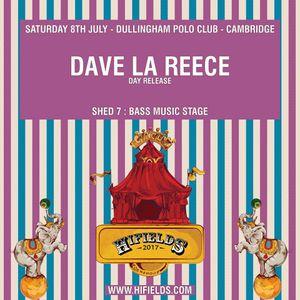 Promo Mix - A Hi-Fields Exclusive - Dave Le Reece 08.03.17