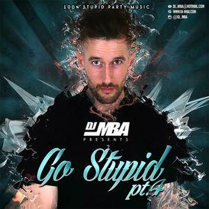 DJ MBA - Go Stupid Pt 4