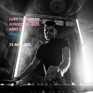 Luke Thompson - SUNSET ON IBIZA - Part 1- Pool. September 2015.