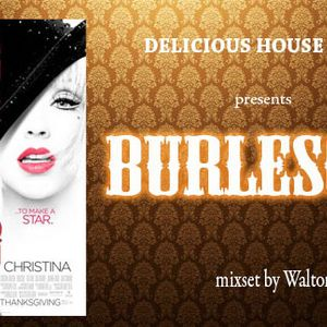 Walton presents BURLESQUE