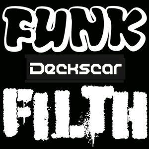 Funk and Filth Mini-Mix by Deckscar