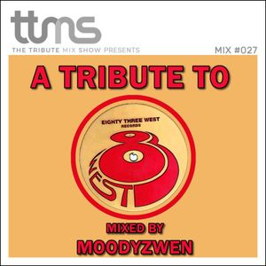 #027 - A Tribute To 83 West Records - mixed by Moodyzwen