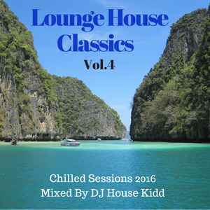 LOUNGE HOUSE CLASSICS vol.4 - chilled sessions 2016