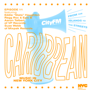 CityFM Episode 11 - From The Islands To The Streets