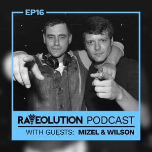 Raveolution Podcast Episode 16 Guestmix; Mizel & Wilson (TWR)