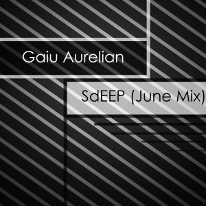 Gaiu Aurelian - SdEEP (June Mix)