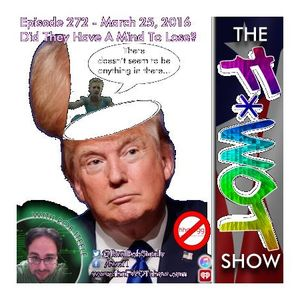 The FWOT Show -  Episode 272 - Did They Have A Mind To Lose?