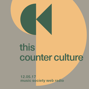 this counter culture #9 at music society web radio