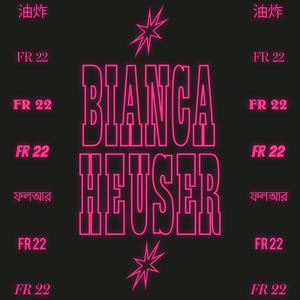 FR22 – Bianca Heuser