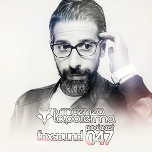 Foxsound Podcast 047 - Vincenzo La Palerma - Radio Show 16/10/2017 (Free Download)