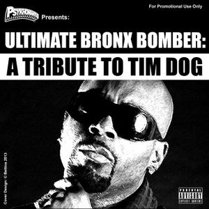 Ultimate Bronx Bomber: A Tribute To Tim Dog