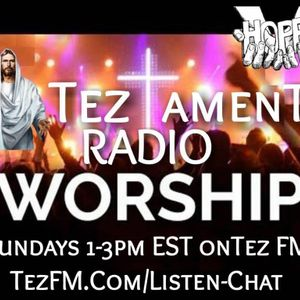 TezTament Radio It Starts Right Here May 2nd 2021