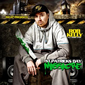 Rob  Kelly - St Patricks Day Massacre