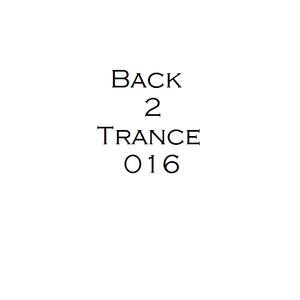 Back 2 Trance 016