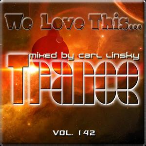 "Carl Linsky - ""We Love This..."" Vol. 142"