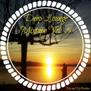 Me and MyBrother - Deep Lounge Mixtape Vol. 5