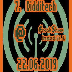 Didditech - Live at FreakShow Broadcast Vol. 17 (22.06.2019 @ Mixlr)