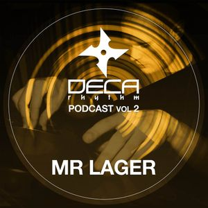 DecaRhythm Podcast Vol 2 - Mr Lager