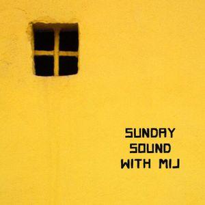 Sunday Sound with MiJ - 09.07.2017