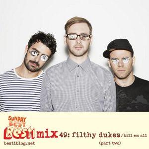 Filthy Dukes / Kill Em All BestiMix (Part Two - Club mix)