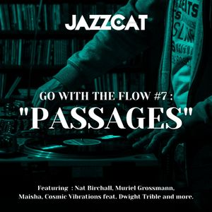 "Go with the flow #7 : ""Passages"""