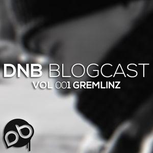 Gremlinz - DnB Blogcast Vol 001