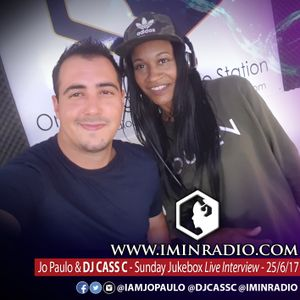 JO PAULO with DJ Cass C - 25/6/2017 Music Interview @ I'M IN Radio - #SundayJukebox