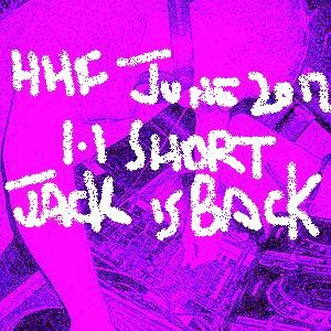 June 2012 #1.1 - HHF Birthday Eve Short Version 1 - Jack is Back