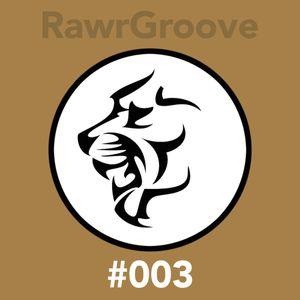 RawrGroove #003