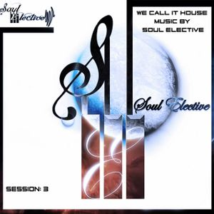 Soul Elective - We Call It House Music session 03