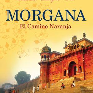 """Libro Leído Para Vos: """"Morgana: El Camino Naranja"""". Hania Czajkowski 14/01"""