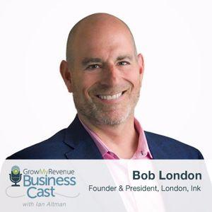 065 Bob London | Why Most Marketing Fails