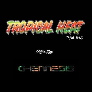 Tropical Heat Vol 1.3 (MixBy Ghennisis, 1st take)