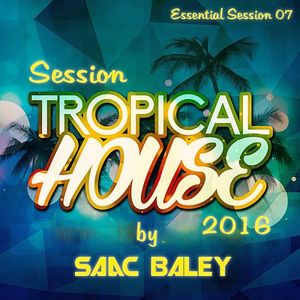 Session Tropical House 2016 by Saac Baley