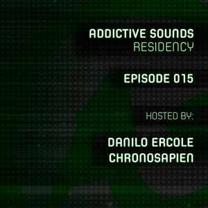 Addictive Sounds Residency 015 with Danilo Ercole and Chronosapien