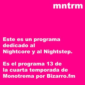 Monotrema - XIII: Nightcore & Nightstep Special (Part II)
