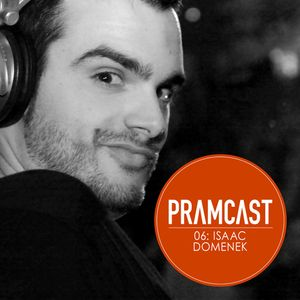 Isaac Domenek@Pramcast April 10' (PRAM podcast UK)