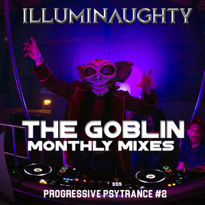 THE GOBLIN - Monthly Mixes - Progressive Psytrance #2 - Jun17