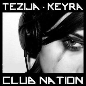 Tezija & Keyra presents Club Nation Episode 135